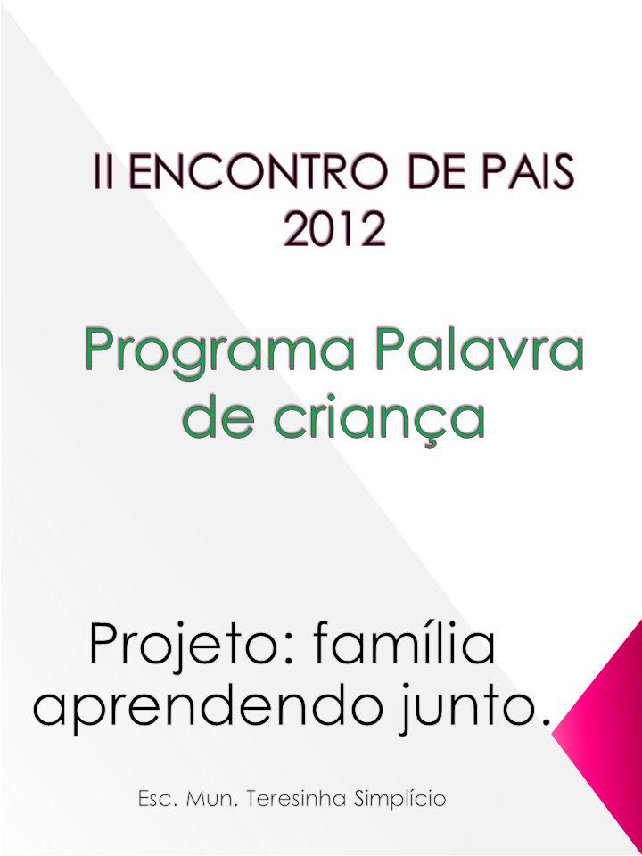 II ENCONTRO DE PAIS 2012 Programa Palavra de criança