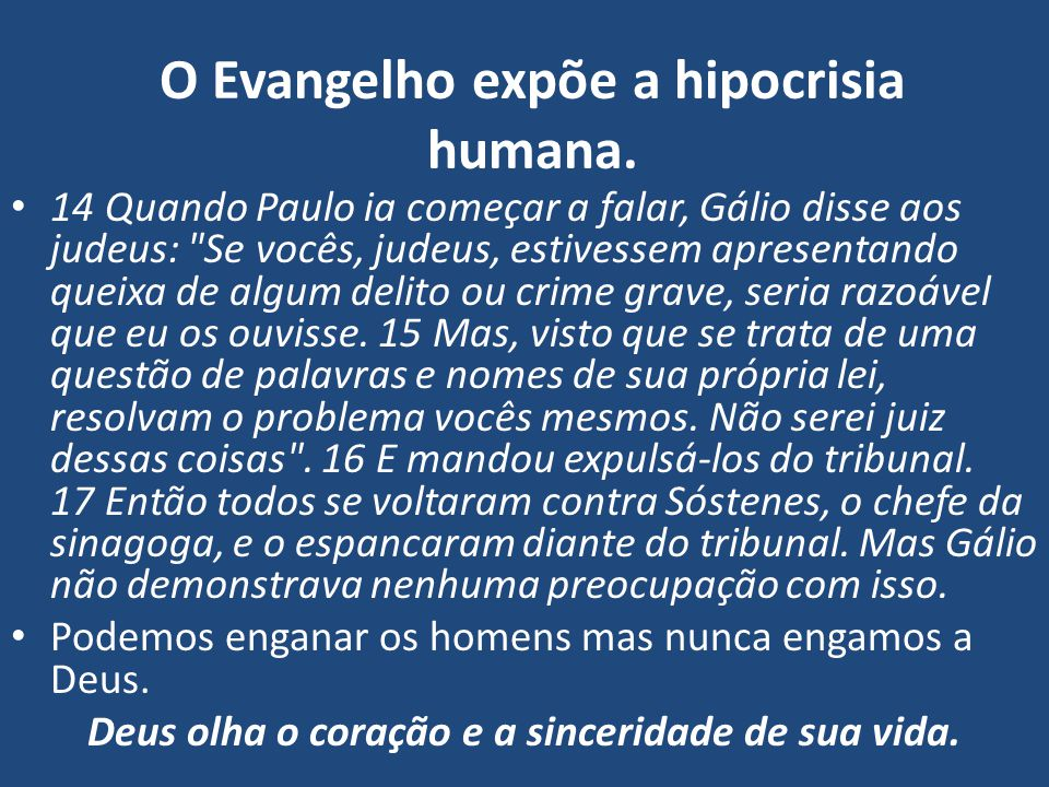 O Evangelho expõe a hipocrisia humana.