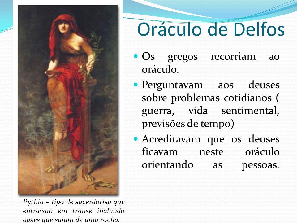 Oráculo de Delfos Os gregos recorriam ao oráculo.