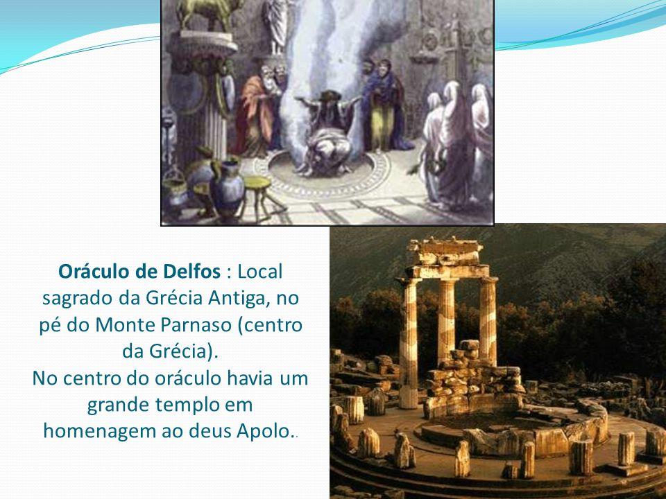 Oráculo de Delfos : Local sagrado da Grécia Antiga, no pé do Monte Parnaso (centro da Grécia).