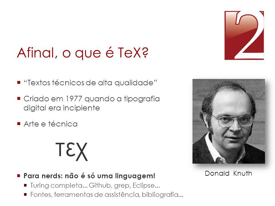 τεχ Afinal, o que é TeX Textos técnicos de alta qualidade