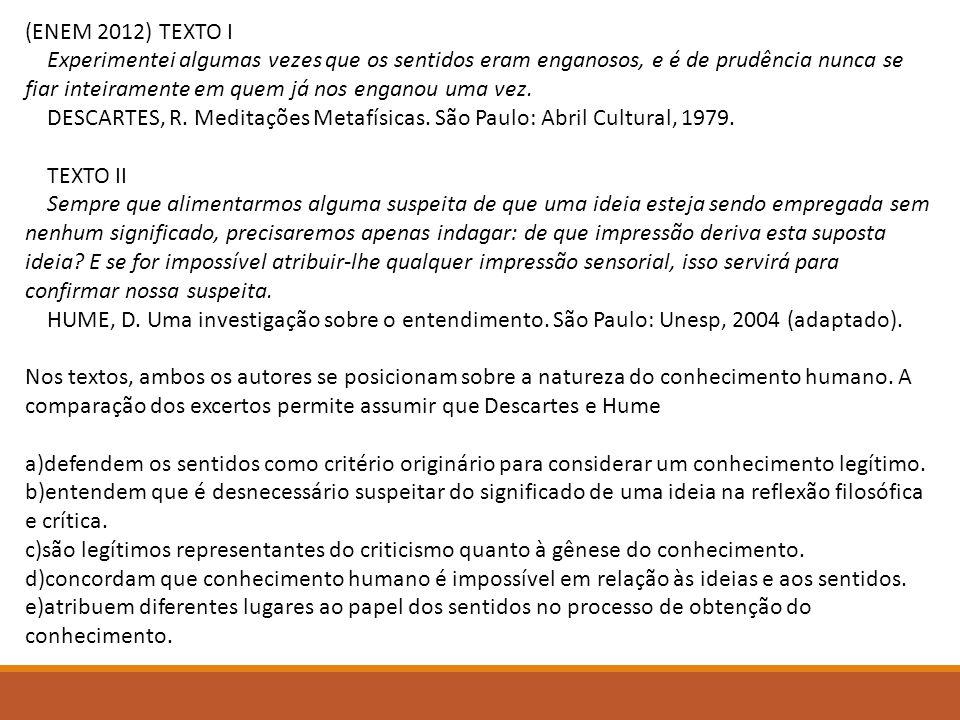 (ENEM 2012) TEXTO I