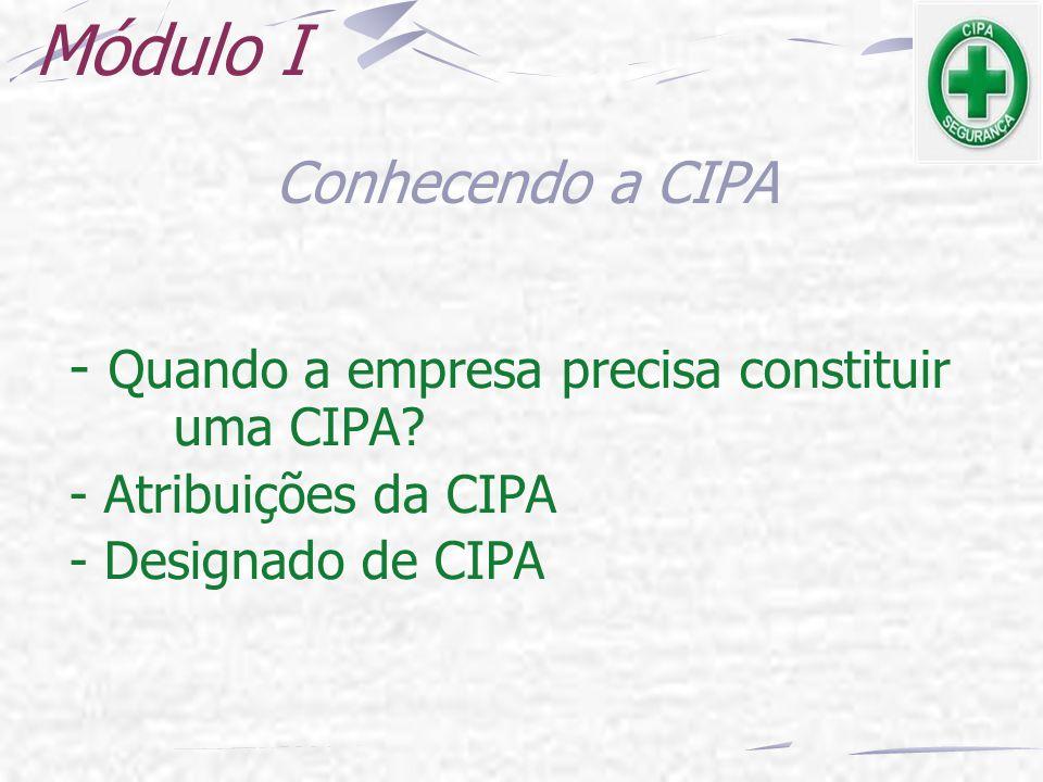 Módulo I Conhecendo a CIPA - Atribuições da CIPA - Designado de CIPA