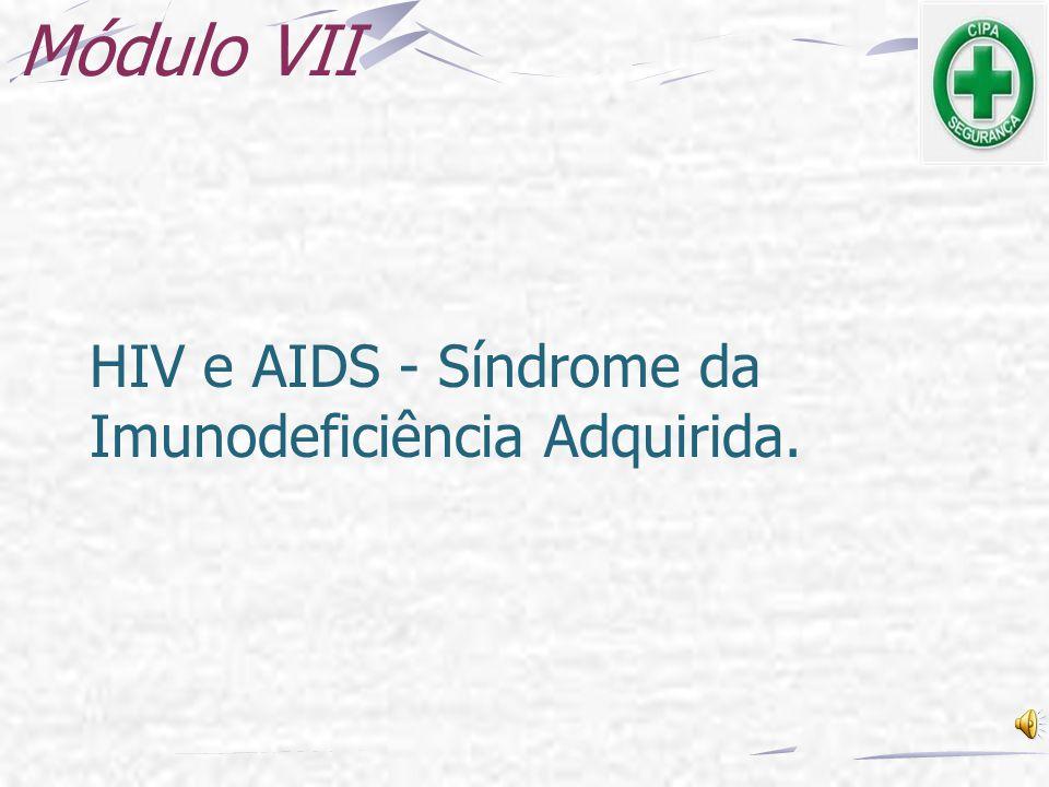 Módulo VII HIV e AIDS - Síndrome da Imunodeficiência Adquirida.