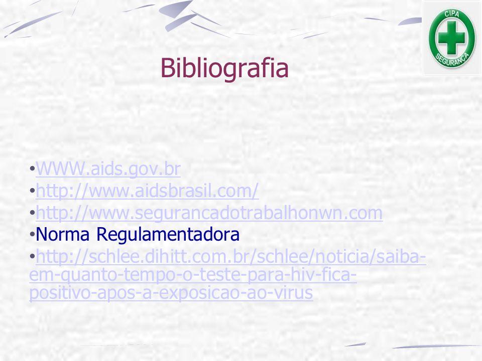Bibliografia WWW.aids.gov.br http://www.aidsbrasil.com/