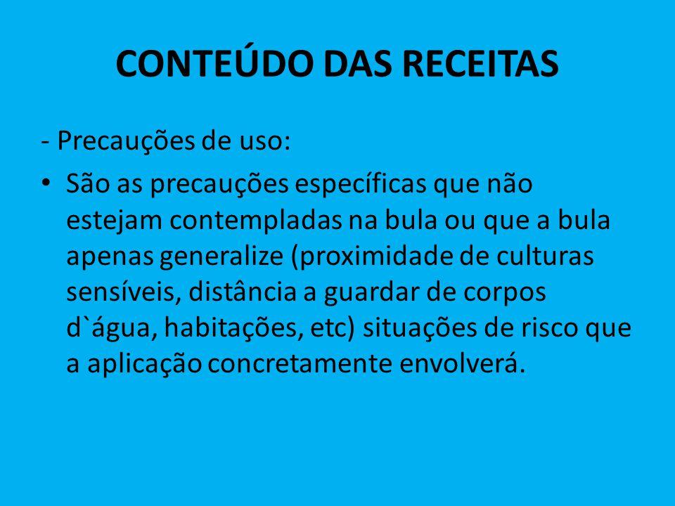 CONTEÚDO DAS RECEITAS - Precauções de uso: