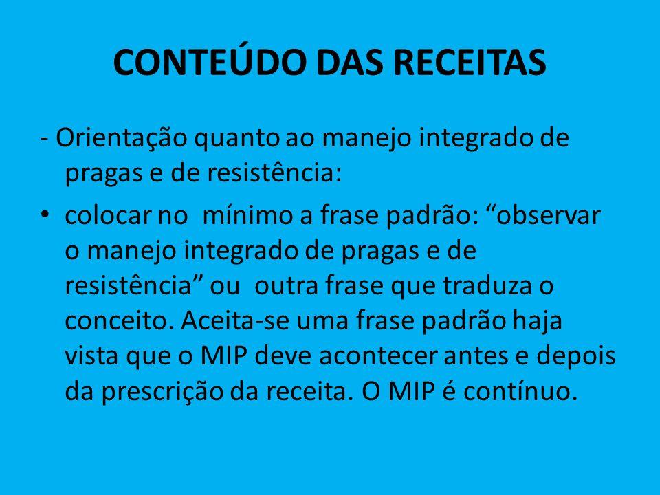 CONTEÚDO DAS RECEITAS - Orientação quanto ao manejo integrado de pragas e de resistência: