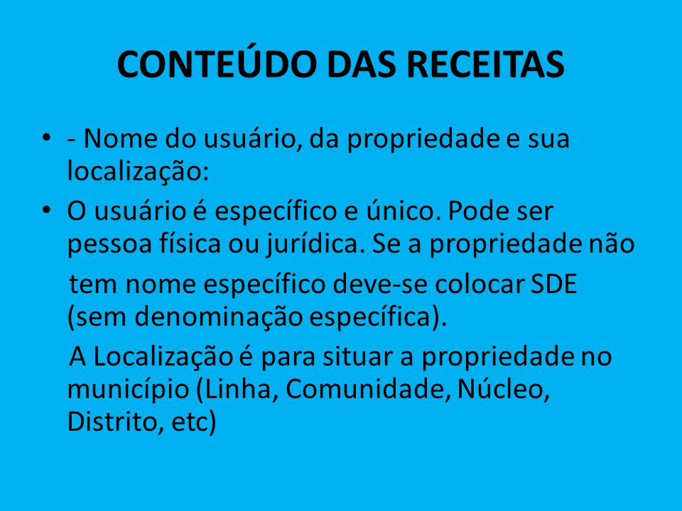 CONTEÚDO DAS RECEITAS - Nome do usuário, da propriedade e sua localização: