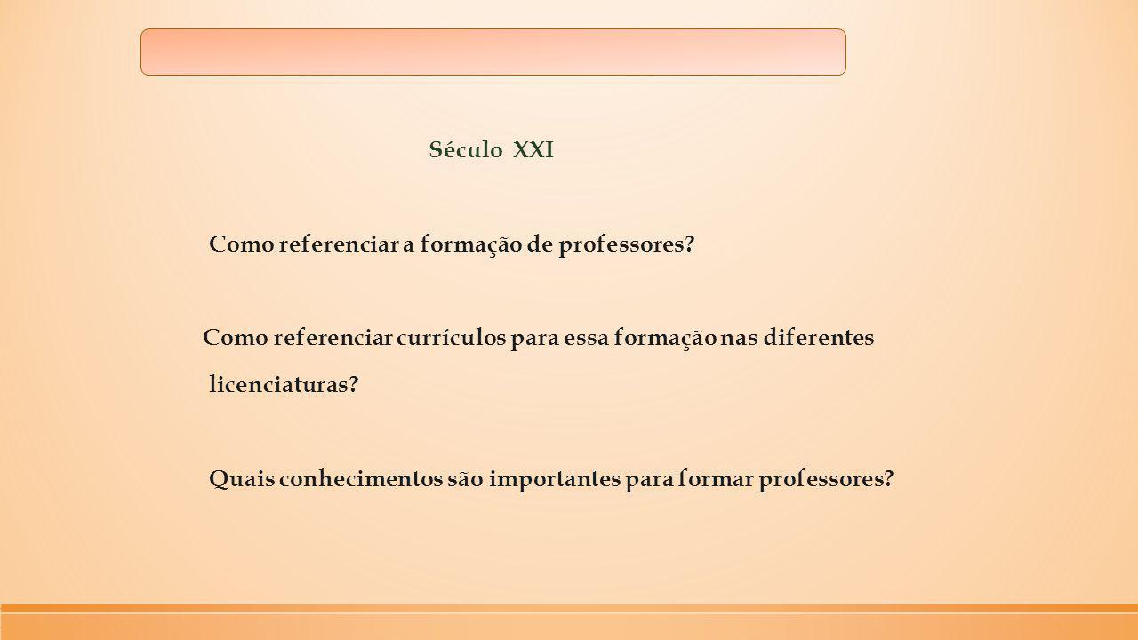 Século XXI Como referenciar a formação de professores