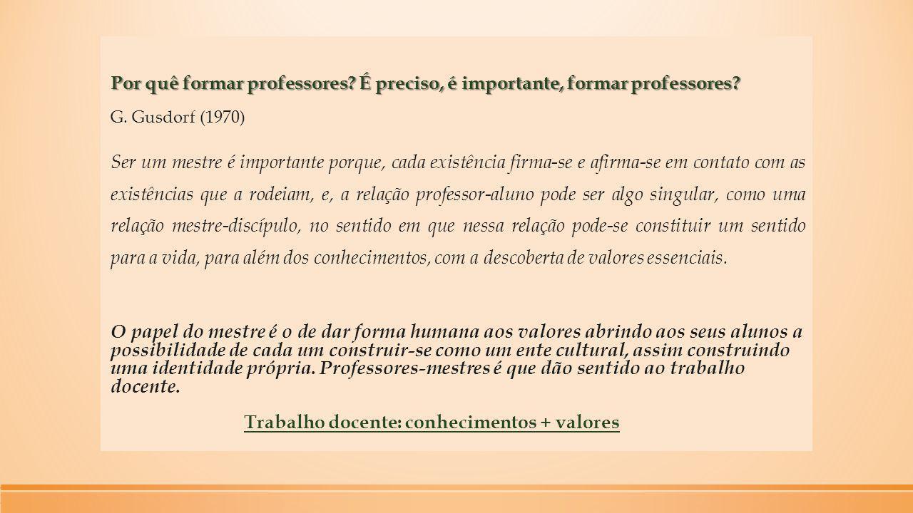 Trabalho docente: conhecimentos + valores