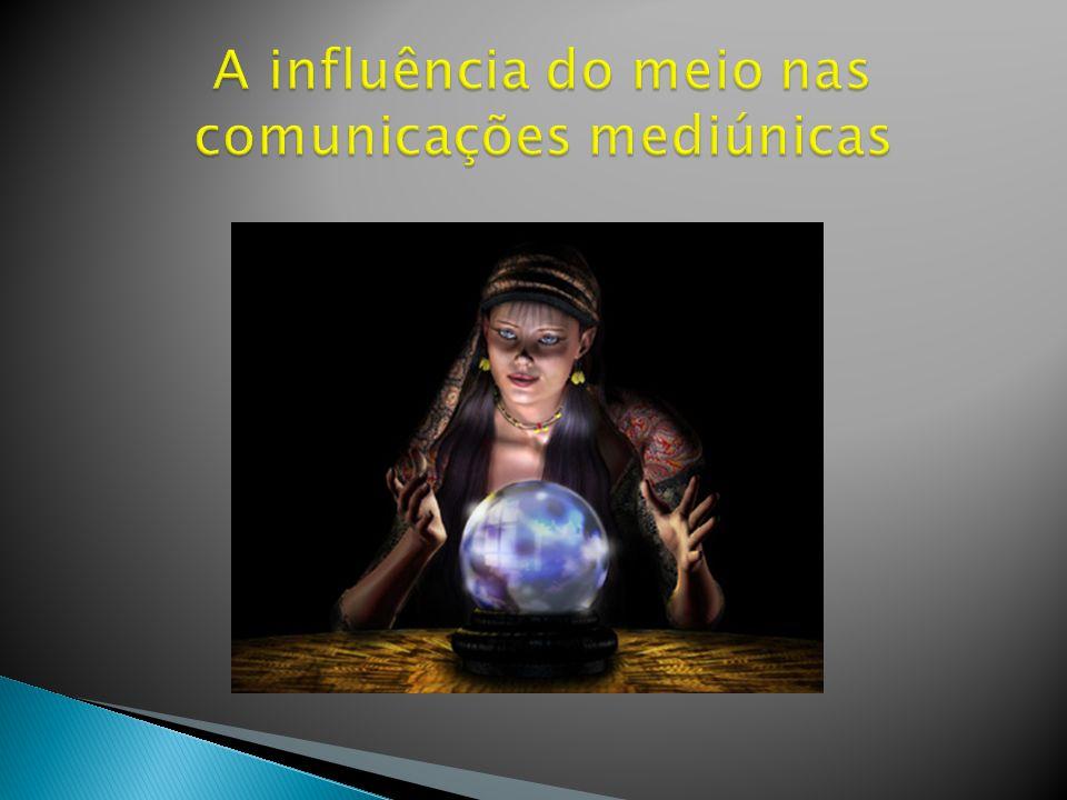 A influência do meio nas comunicações mediúnicas