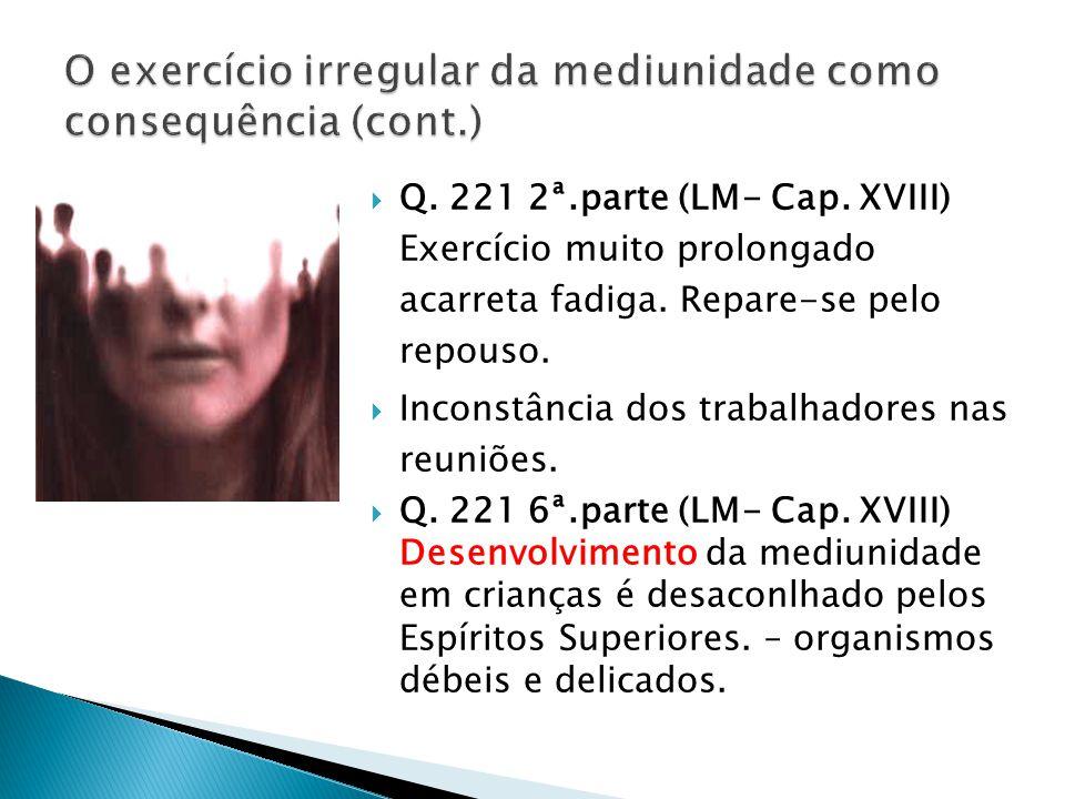 O exercício irregular da mediunidade como consequência (cont.)