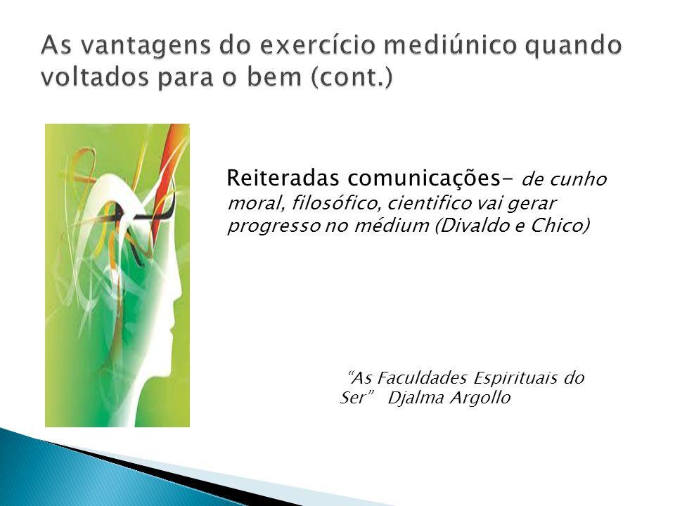 As vantagens do exercício mediúnico quando voltados para o bem (cont.)