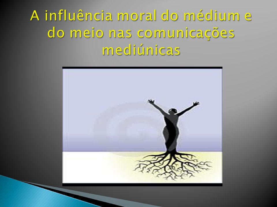 A influência moral do médium e do meio nas comunicações mediúnicas