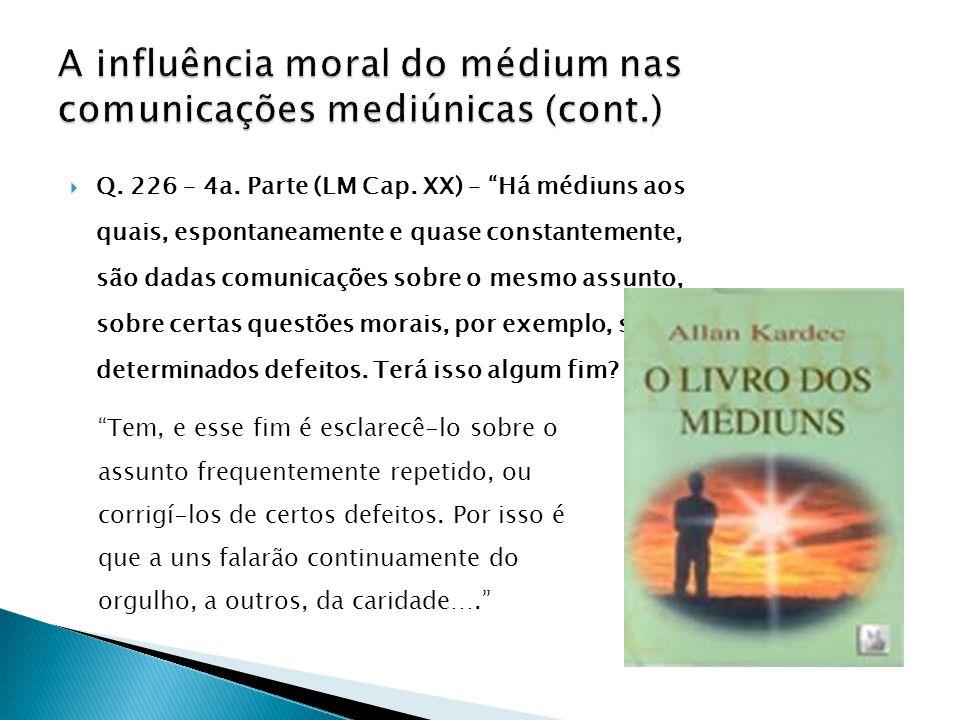 A influência moral do médium nas comunicações mediúnicas (cont.)