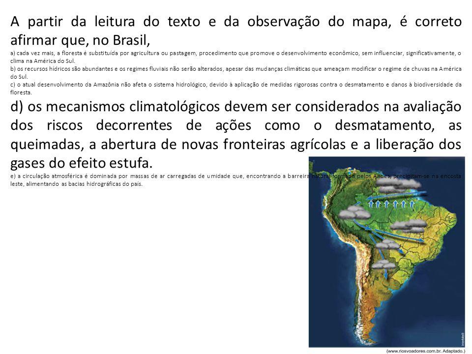 A partir da leitura do texto e da observação do mapa, é correto afirmar que, no Brasil,