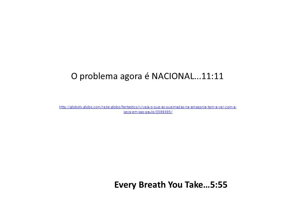 O problema agora é NACIONAL...11:11
