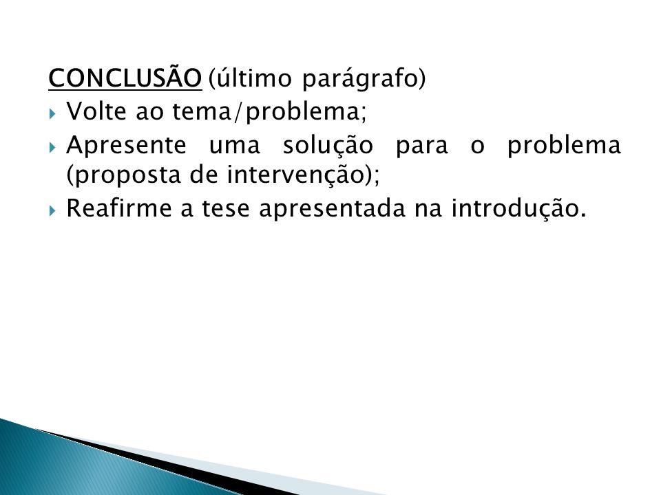 CONCLUSÃO (último parágrafo)
