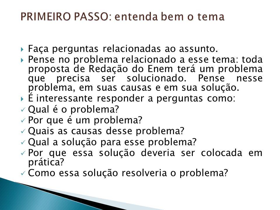 PRIMEIRO PASSO: entenda bem o tema