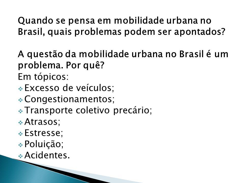 Quando se pensa em mobilidade urbana no