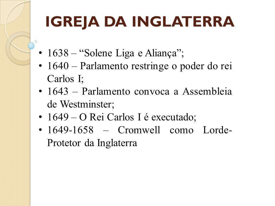 IGREJA DA INGLATERRA 1638 – Solene Liga e Aliança ;