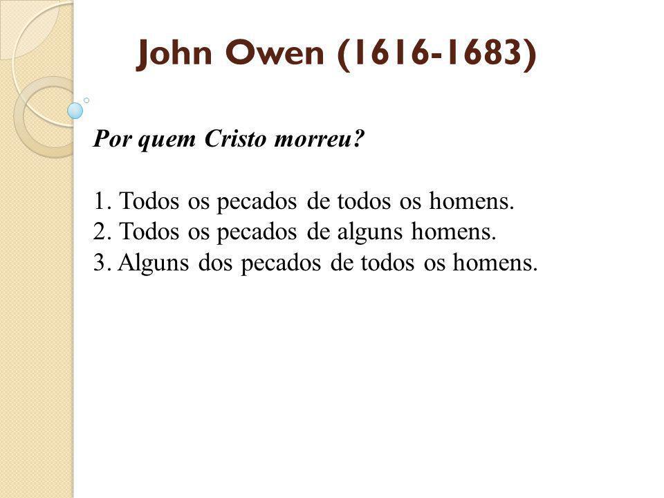 John Owen (1616-1683) Por quem Cristo morreu