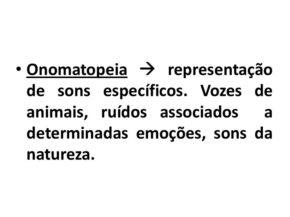 Onomatopeia  representação de sons específicos