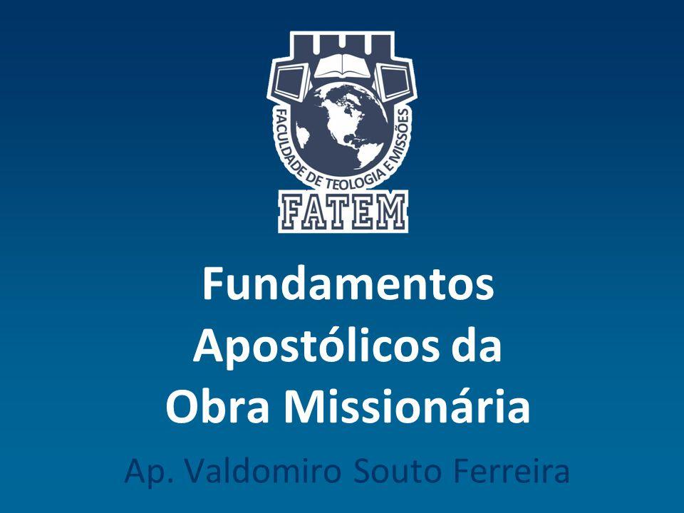 Fundamentos Apostólicos da Obra Missionária
