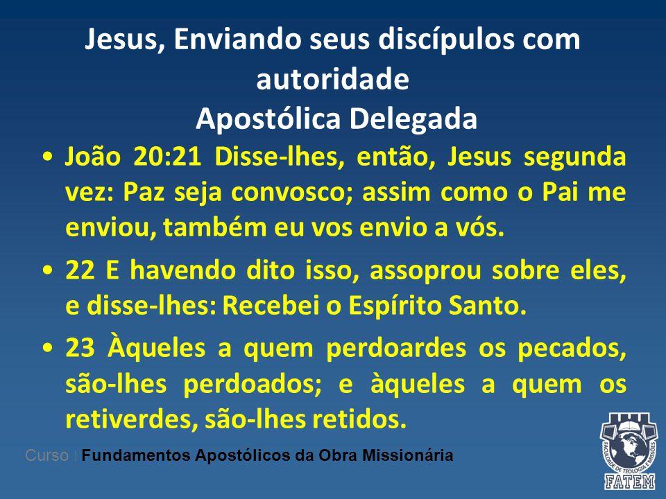 Jesus, Enviando seus discípulos com autoridade Apostólica Delegada
