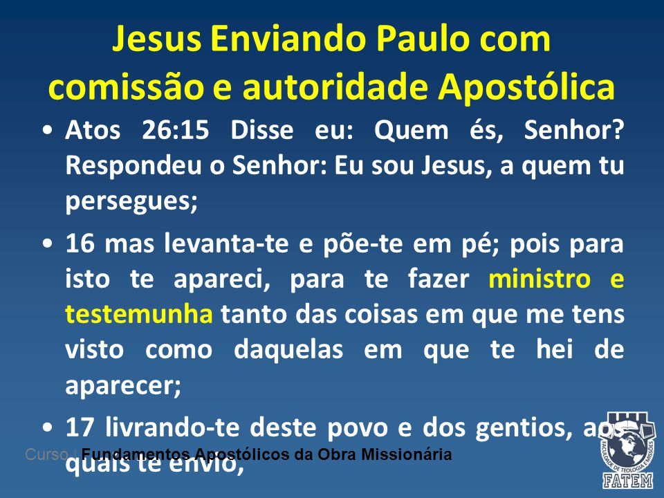 Jesus Enviando Paulo com comissão e autoridade Apostólica