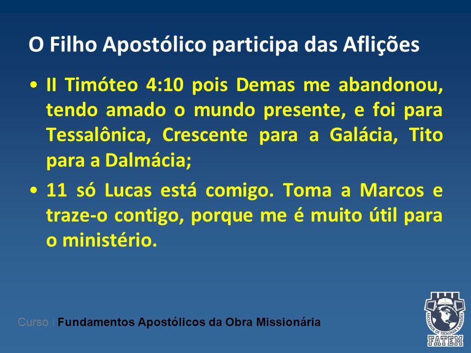 O Filho Apostólico participa das Aflições