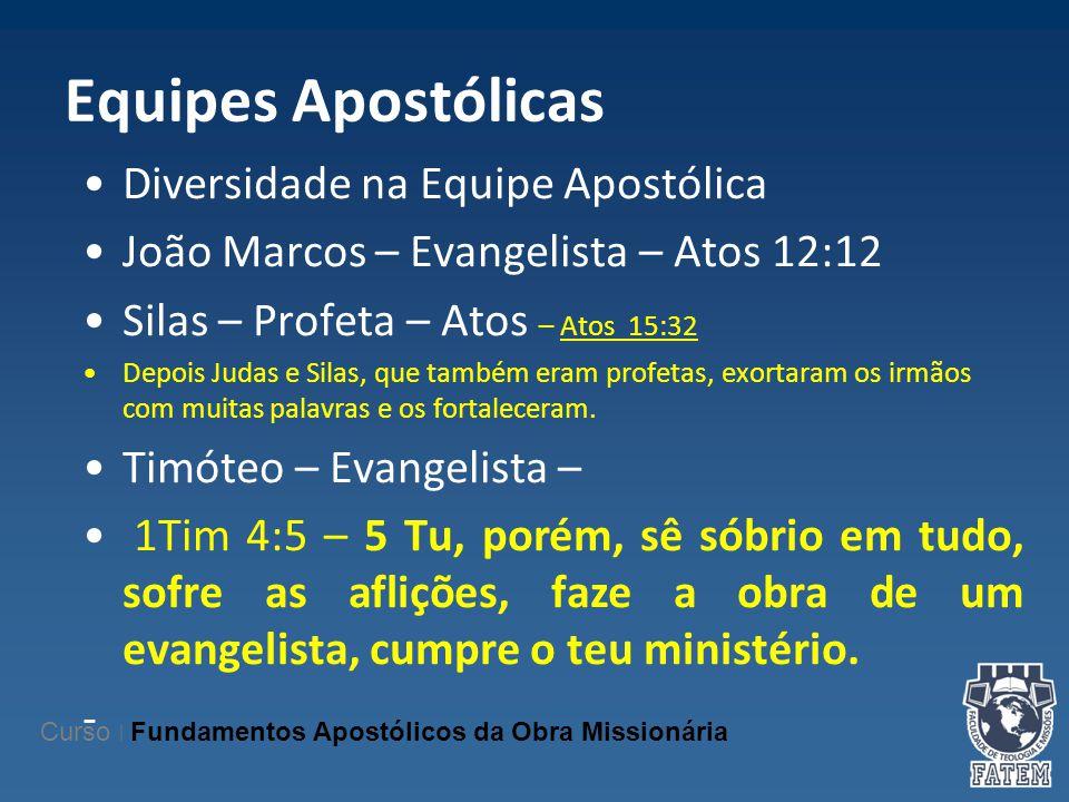 Equipes Apostólicas Diversidade na Equipe Apostólica
