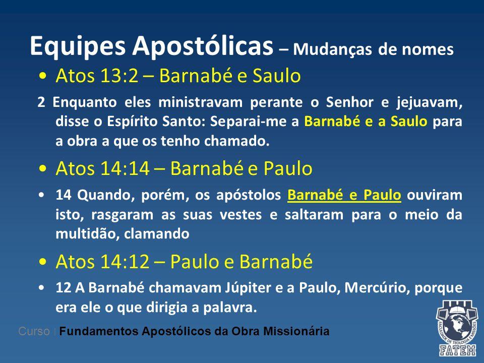 Equipes Apostólicas – Mudanças de nomes