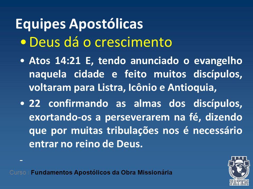 Equipes Apostólicas Deus dá o crescimento