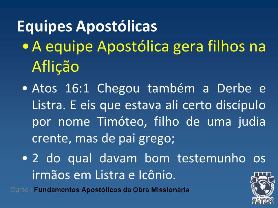 A equipe Apostólica gera filhos na Aflição
