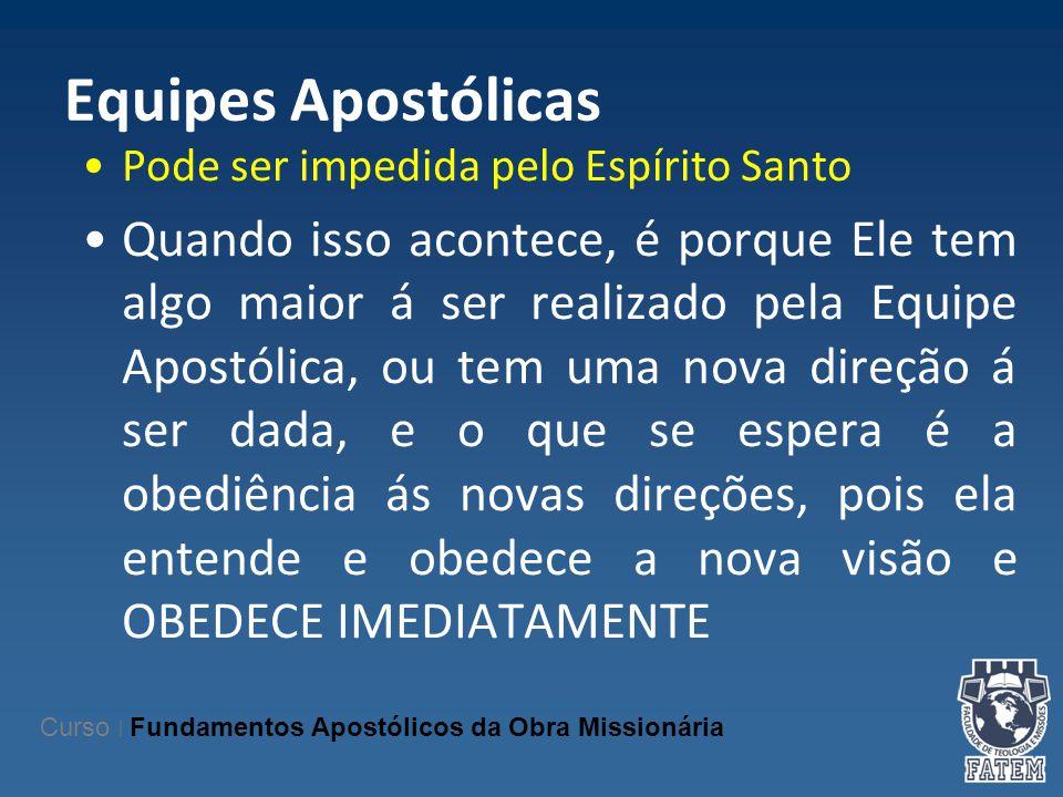 Equipes Apostólicas Pode ser impedida pelo Espírito Santo.