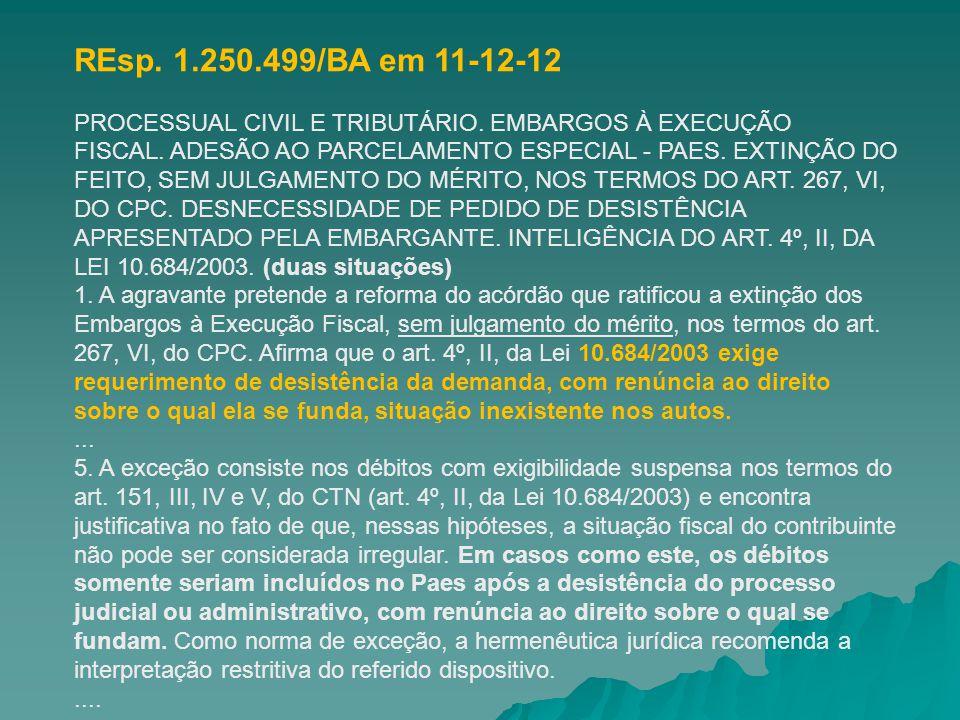 REsp. 1.250.499/BA em 11-12-12 PROCESSUAL CIVIL E TRIBUTÁRIO. EMBARGOS À EXECUÇÃO.