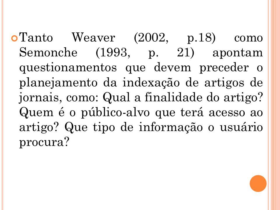 Tanto Weaver (2002, p. 18) como Semonche (1993, p