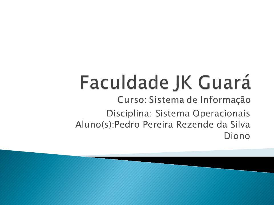 Faculdade JK Guará Curso: Sistema de Informação