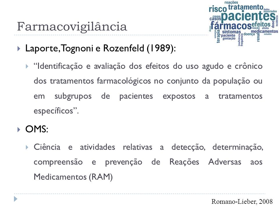 Farmacovigilância Laporte, Tognoni e Rozenfeld (1989): OMS: