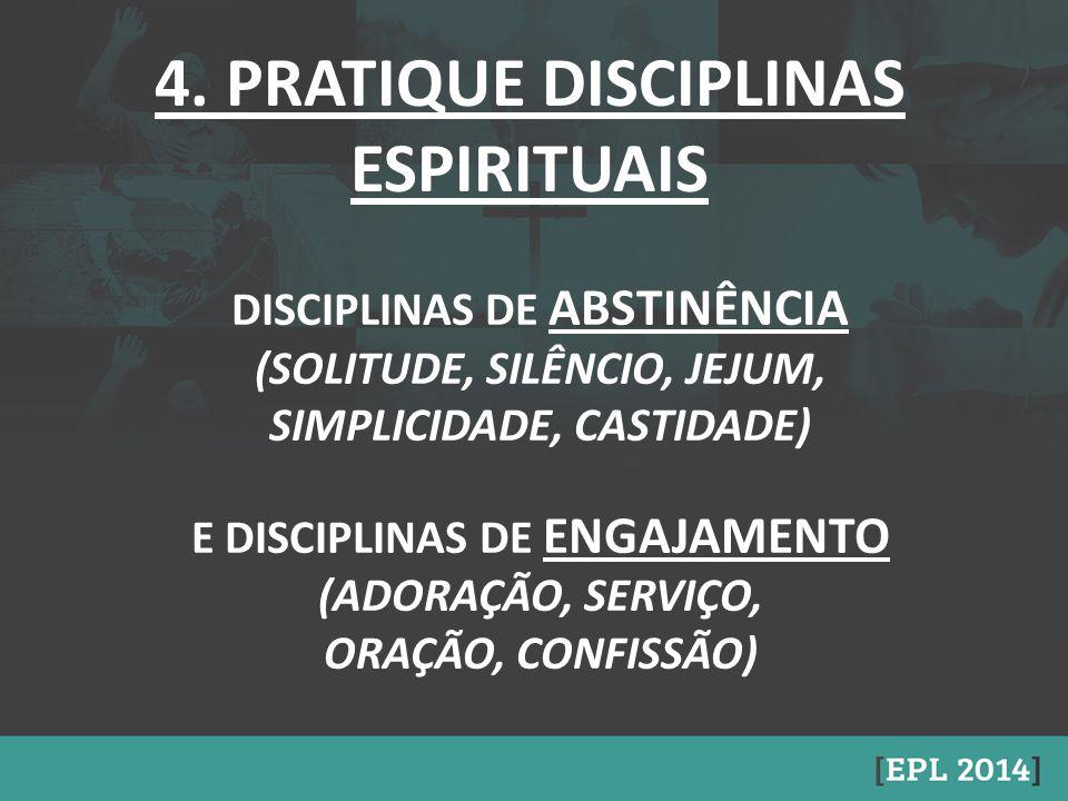 4. PRATIQUE DISCIPLINAS ESPIRITUAIS
