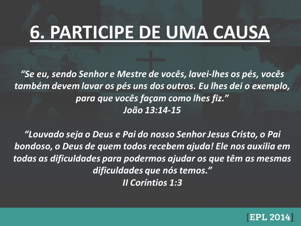 6. PARTICIPE DE UMA CAUSA