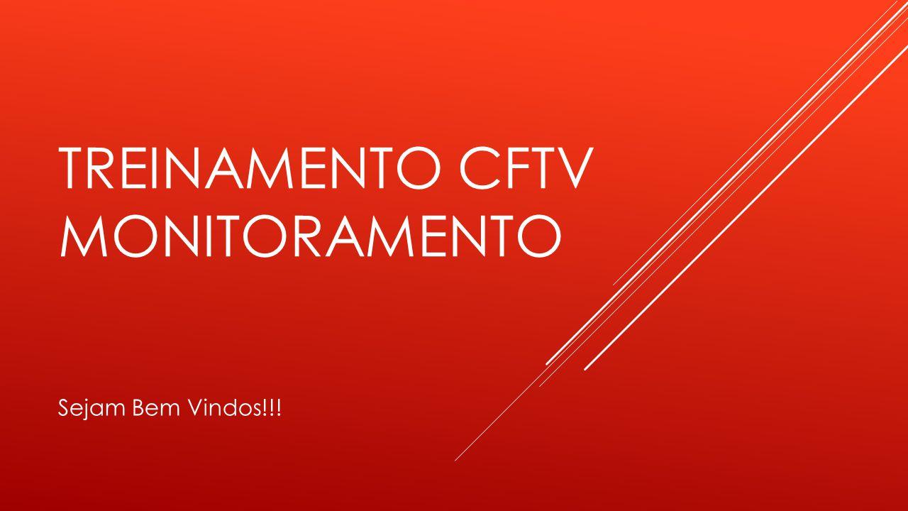 TREINAMENTO CFTV MONITORAMENTO