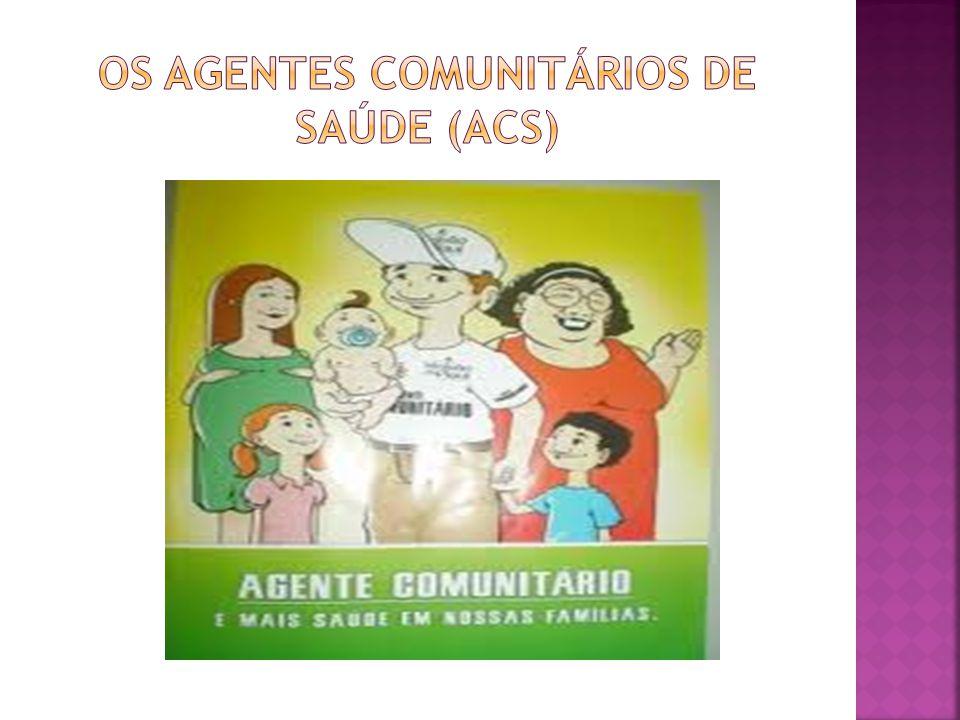 OS AGENTES COMUNITÁRIOS DE SAÚDE (ACS)