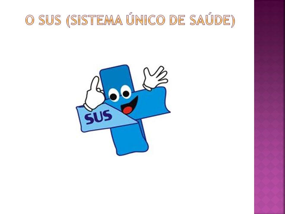 o sus (sistema único de saúde)