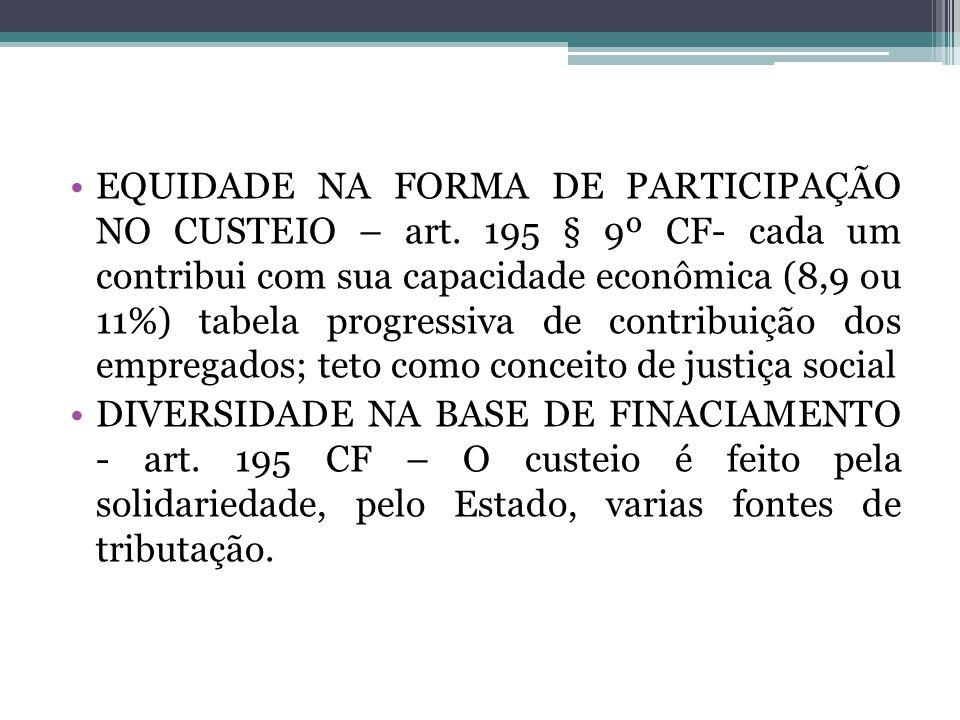 EQUIDADE NA FORMA DE PARTICIPAÇÃO NO CUSTEIO – art