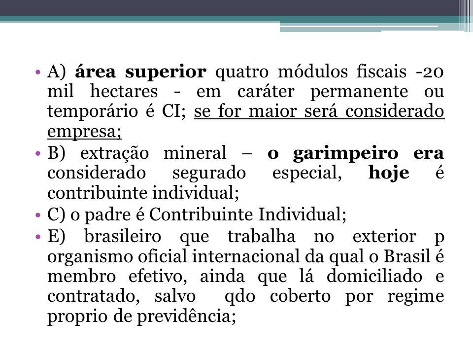 A) área superior quatro módulos fiscais -20 mil hectares - em caráter permanente ou temporário é CI; se for maior será considerado empresa;