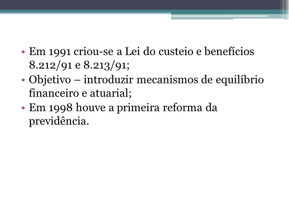 Em 1991 criou-se a Lei do custeio e benefícios 8.212/91 e 8.213/91;