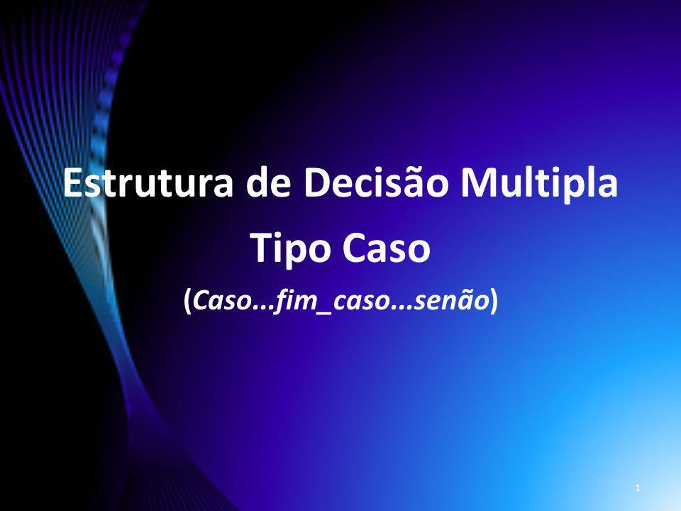 Estrutura de Decisão Multipla