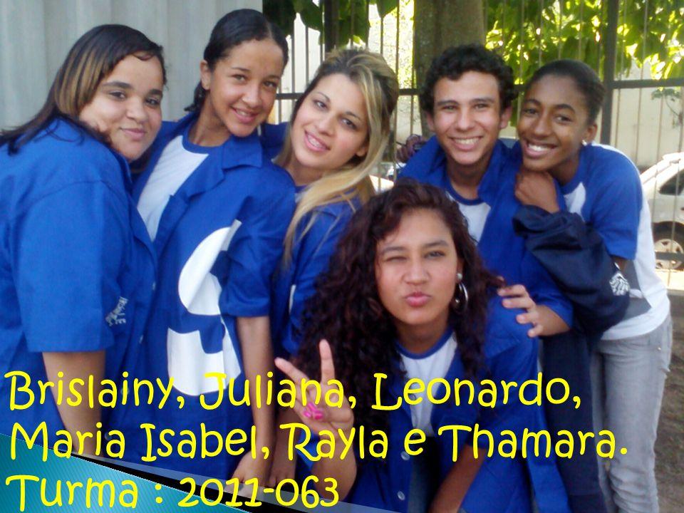 Brislainy, Juliana, Leonardo, Maria Isabel, Rayla e Thamara